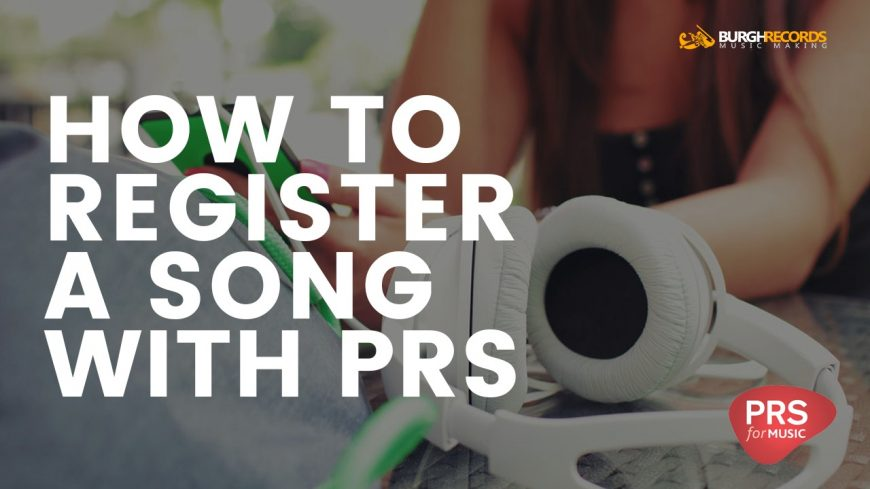 How To Register A Song With PRS